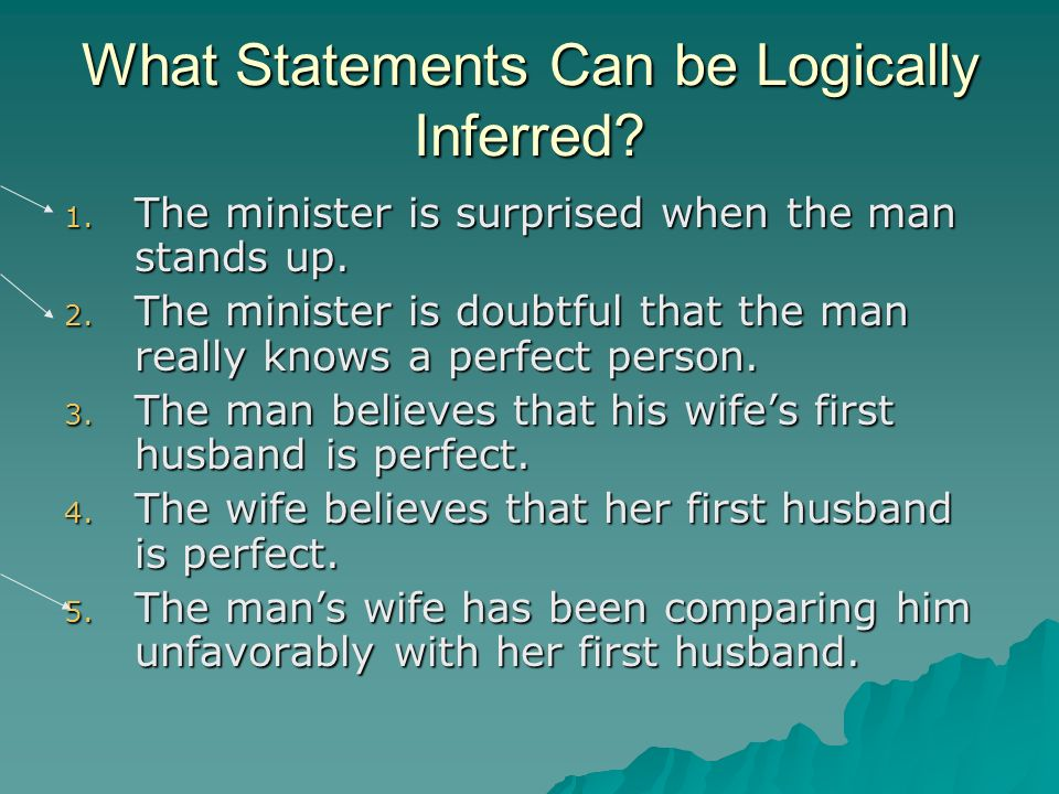What Statements Can be Logically Inferred. 1. The minister is surprised when the man stands up.