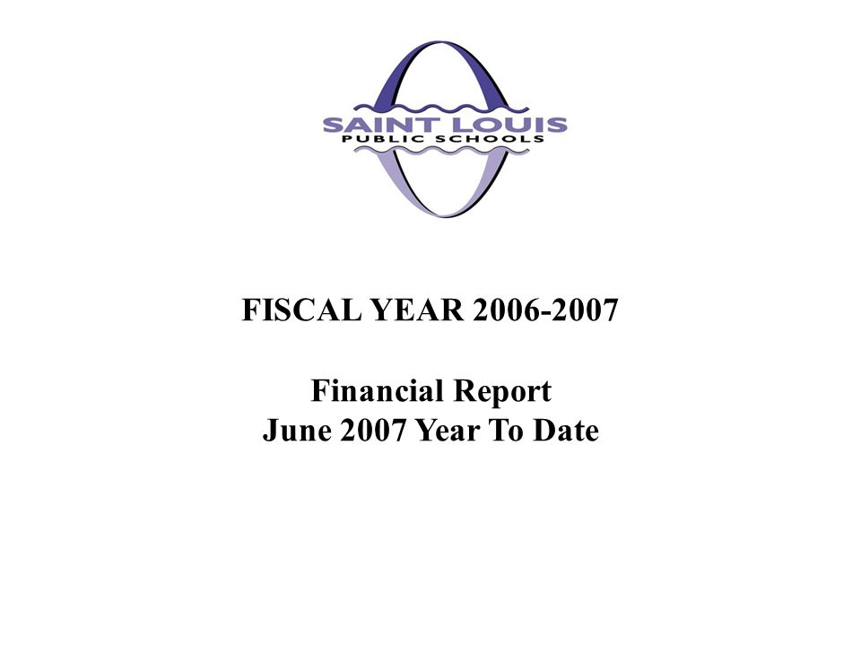 FISCAL YEAR 2006-2007 Financial Report June 2007 Year To Date