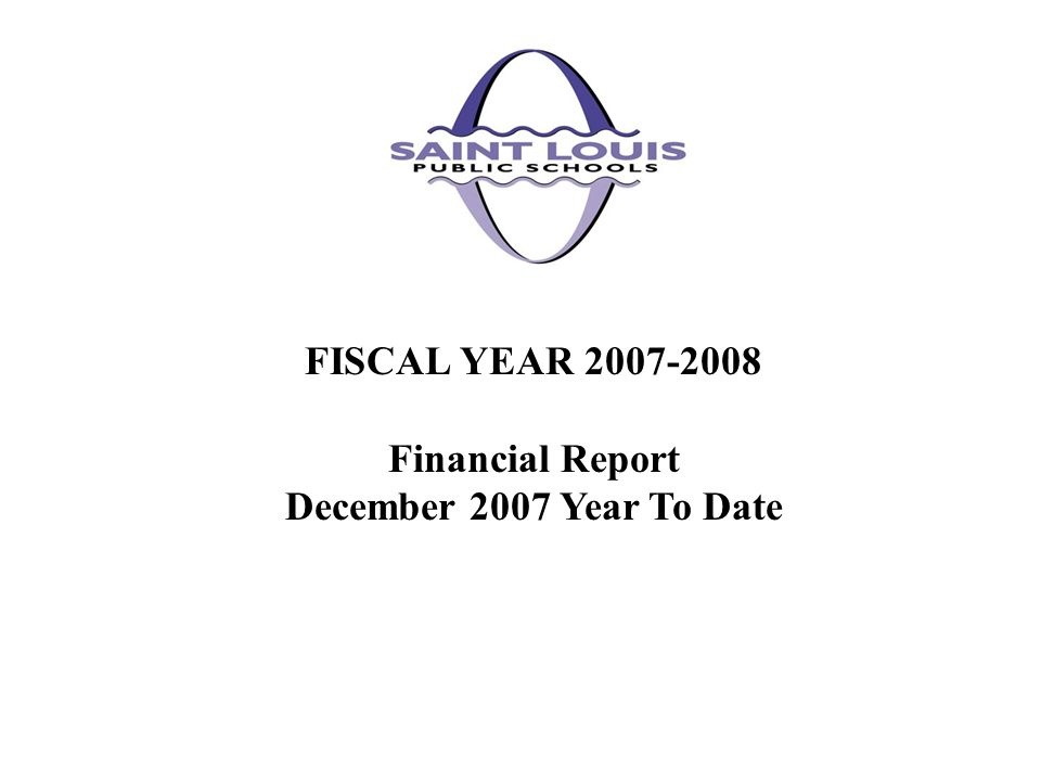 FISCAL YEAR 2007-2008 Financial Report December 2007 Year To Date