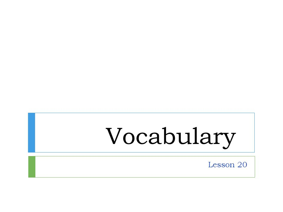Vocabulary Lesson 20