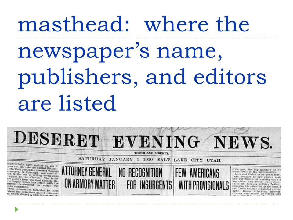 masthead: where the newspapers name, publishers, and editors are listed