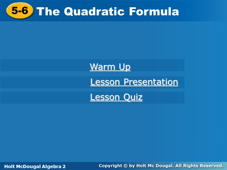 Holt McDougal Algebra 2 5-6 The Quadratic Formula Find the type and number of solutions for the equation.