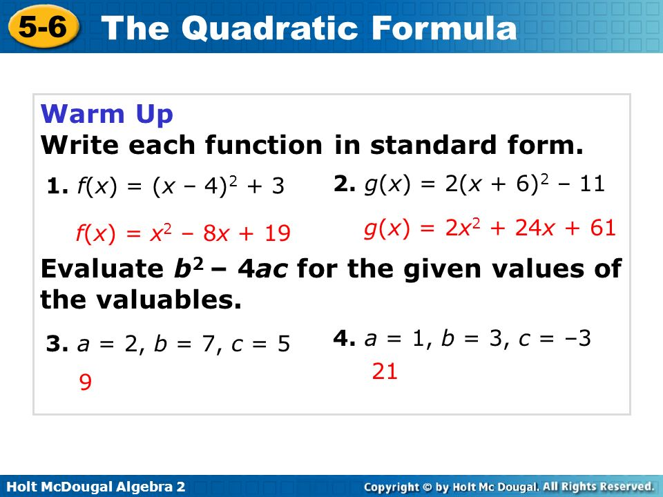 Holt McDougal Algebra 2 5-6 The Quadratic Formula Solve quadratic equations using the Quadratic Formula.