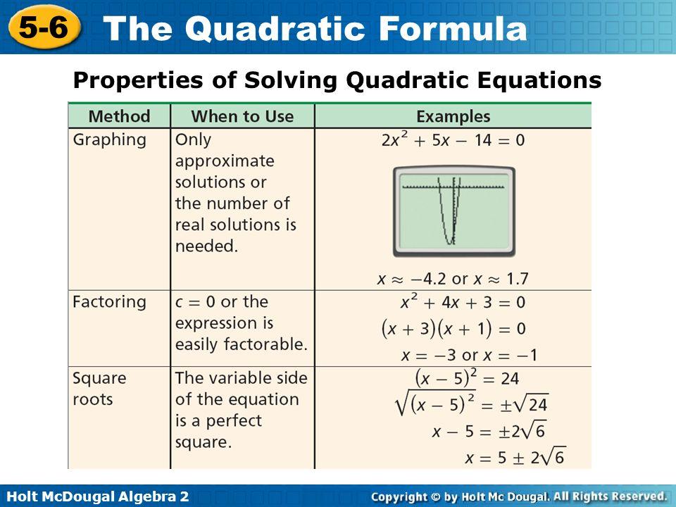 Holt McDougal Algebra 2 5-6 The Quadratic Formula Properties of Solving Quadratic Equations