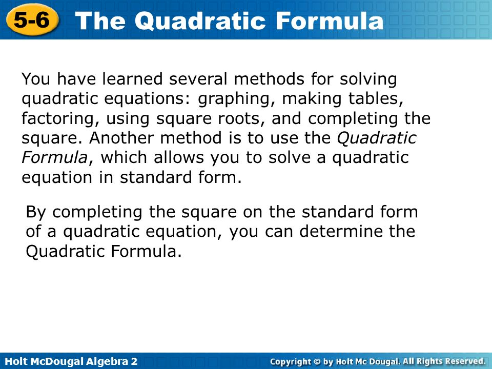 Holt McDougal Algebra 2 5-6 The Quadratic Formula Find the zeros of f(x) = 4x 2 + 3x + 2 using the Quadratic Formula.