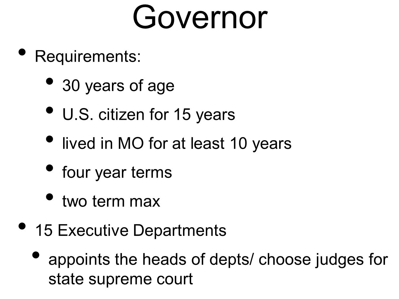 Governor Requirements: 30 years of age U.S.