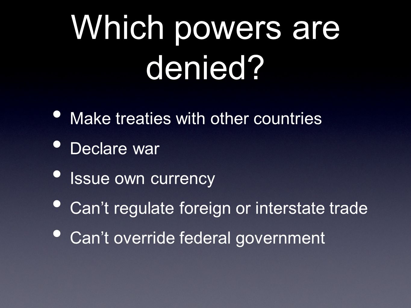 Which powers are denied.