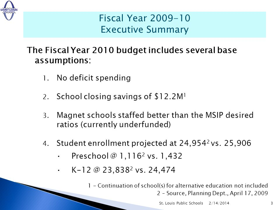 The Fiscal Year 2010 budget includes several base assumptions: 1.