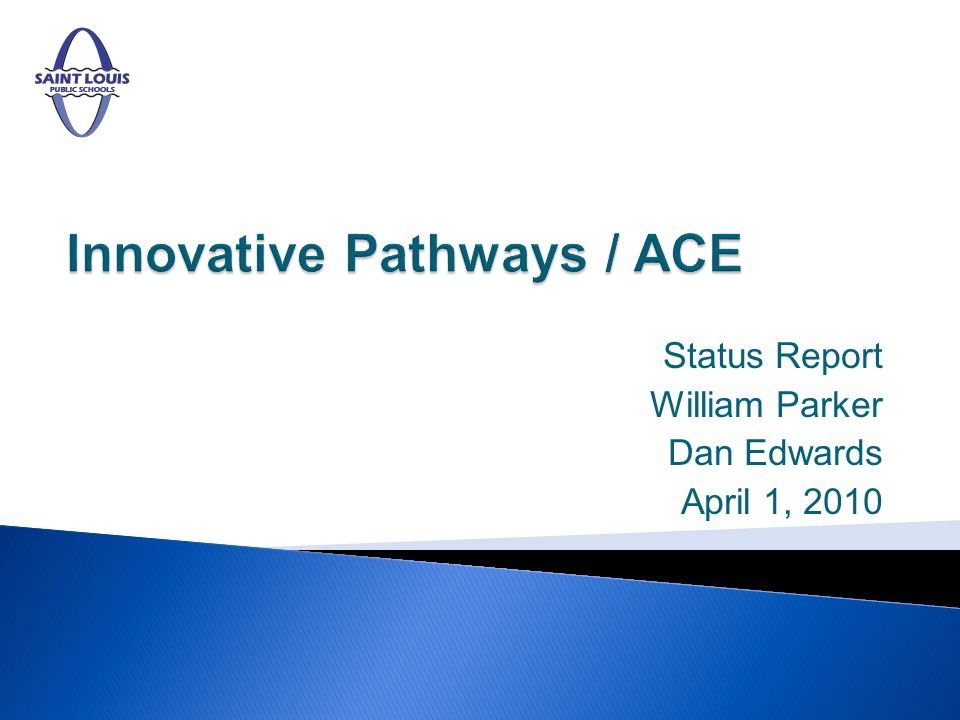 Status Report William Parker Dan Edwards April 1, 2010