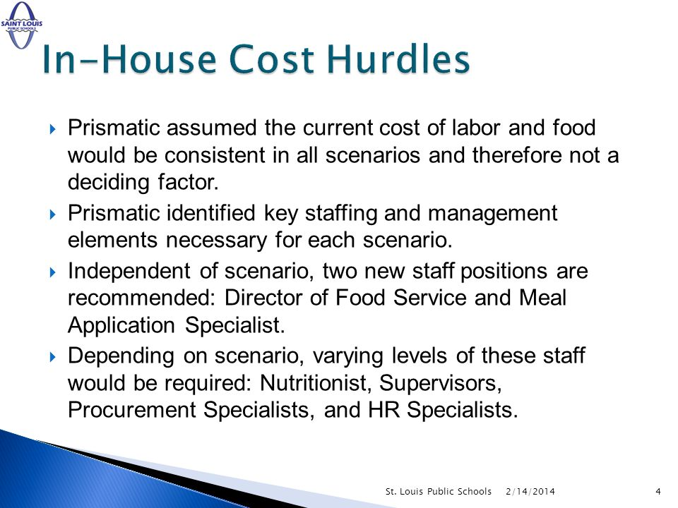 Prismatic assumed the current cost of labor and food would be consistent in all scenarios and therefore not a deciding factor.