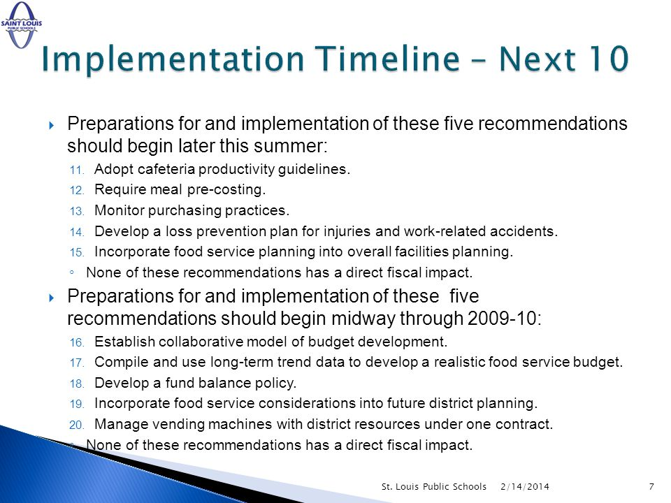 Preparations for and implementation of these five recommendations should begin later this summer: 11.