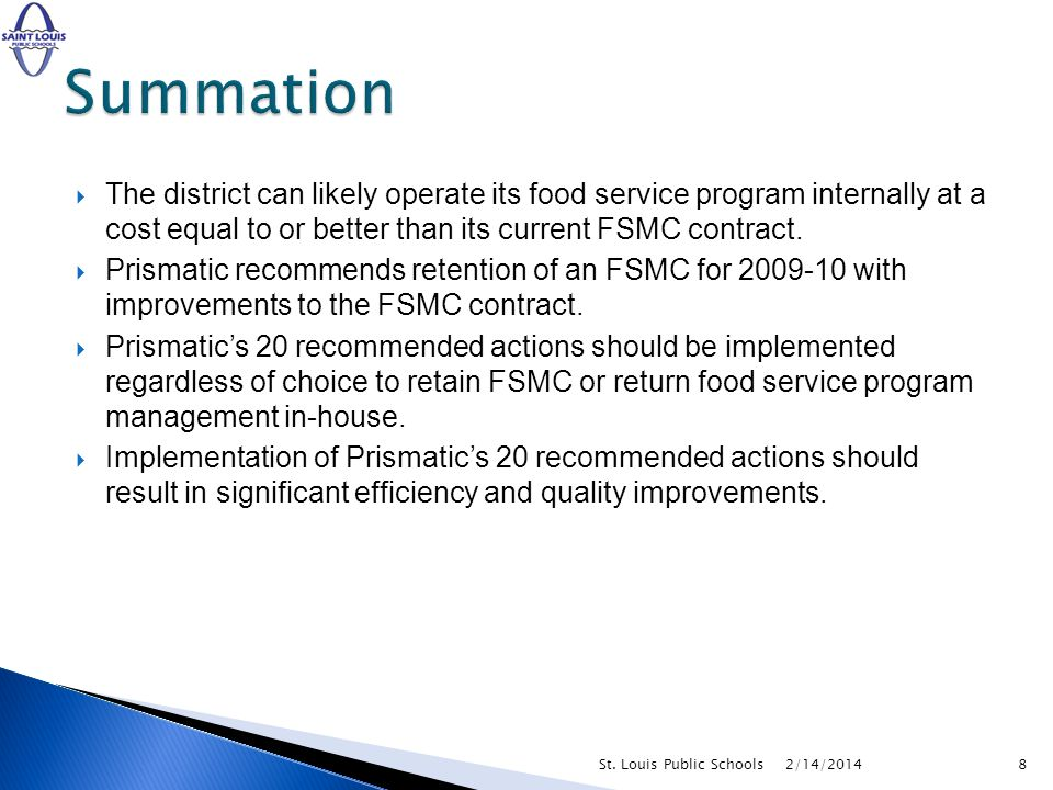 The district can likely operate its food service program internally at a cost equal to or better than its current FSMC contract.