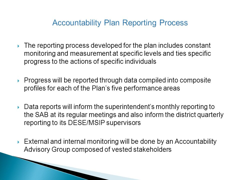 The reporting process developed for the plan includes constant monitoring and measurement at specific levels and ties specific progress to the actions