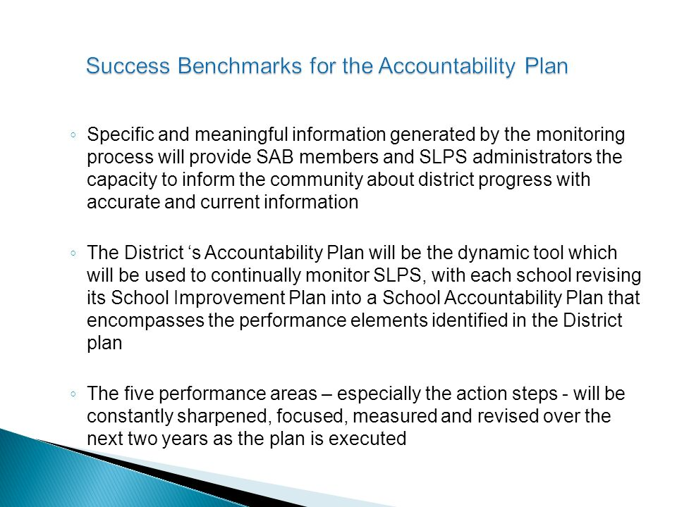 Specific and meaningful information generated by the monitoring process will provide SAB members and SLPS administrators the capacity to inform the co