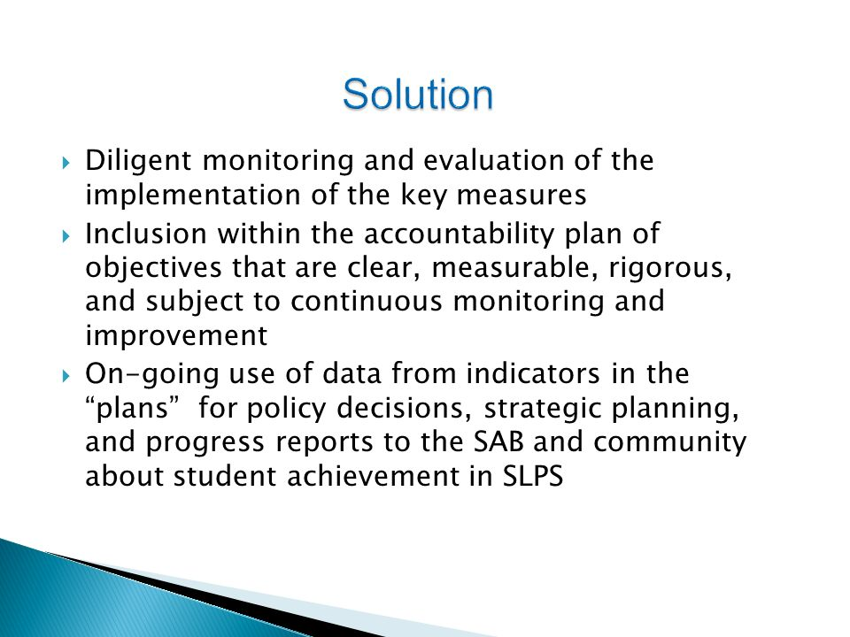 Diligent monitoring and evaluation of the implementation of the key measures Inclusion within the accountability plan of objectives that are clear, me