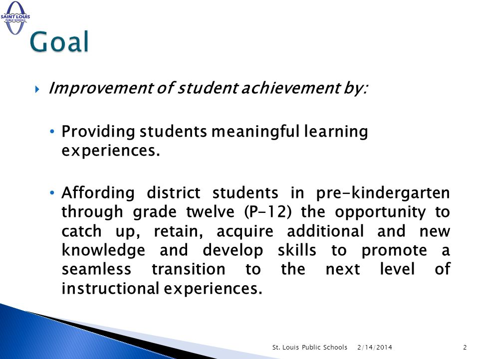To provide quality learning activities for all K-12 students enrolled in the 2009 Summer School Program as measured by student achievement data.