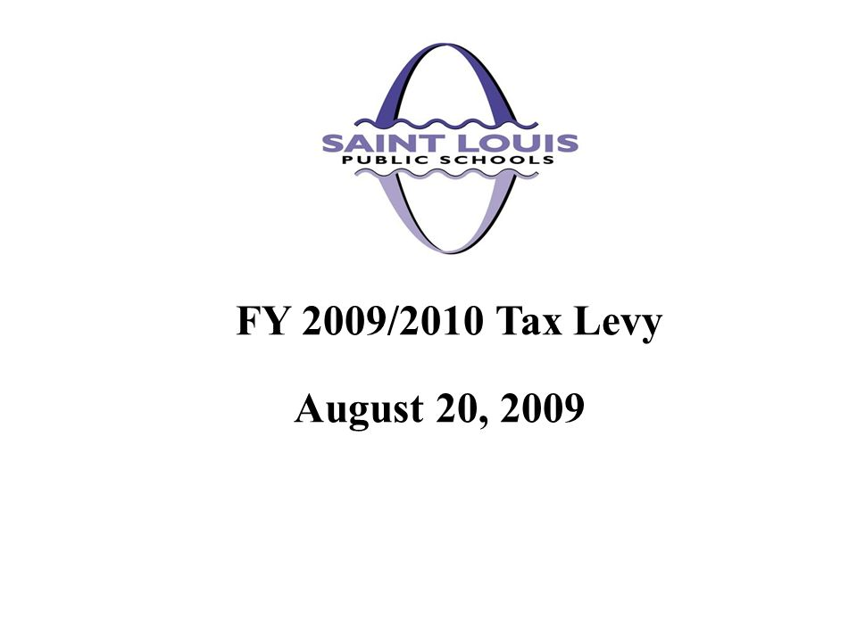 August 20, 2009 FY 2009/2010 Tax Levy