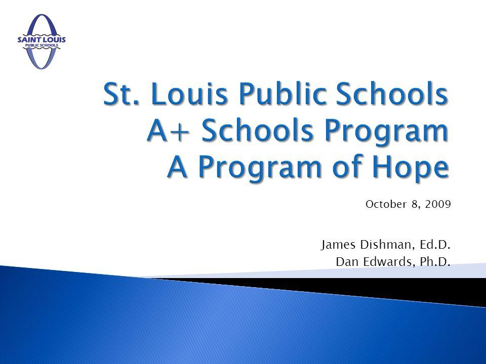 October 8, 2009 James Dishman, Ed.D. Dan Edwards, Ph.D.