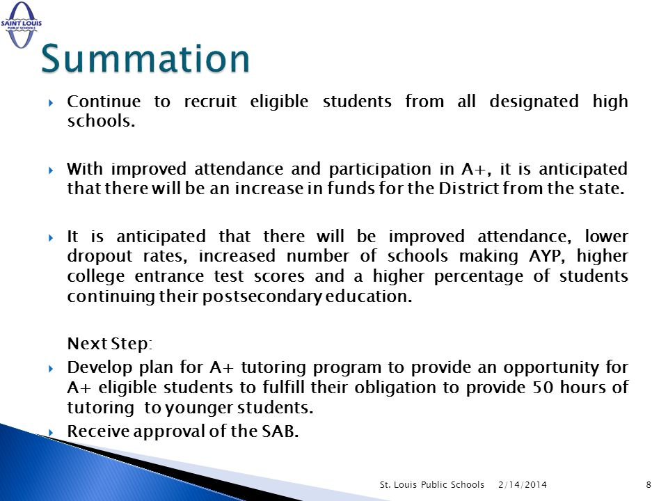Continue to recruit eligible students from all designated high schools. With improved attendance and participation in A+, it is anticipated that there