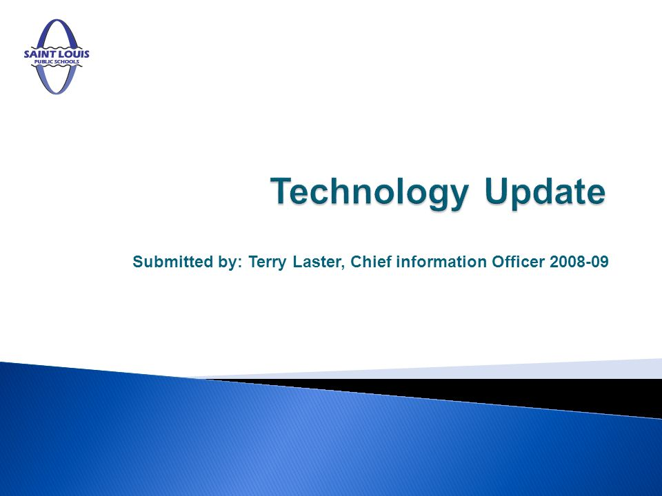 Submitted by: Terry Laster, Chief information Officer 2008-09