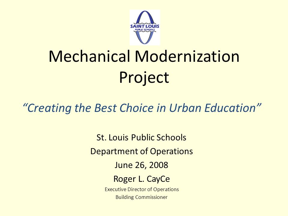 Mechanical Modernization Project Creating the Best Choice in Urban Education St.