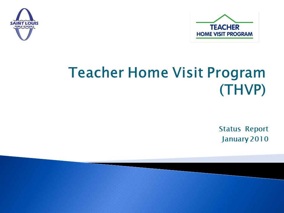 Teacher Home Visit Program (THVP) Status Report January 2010