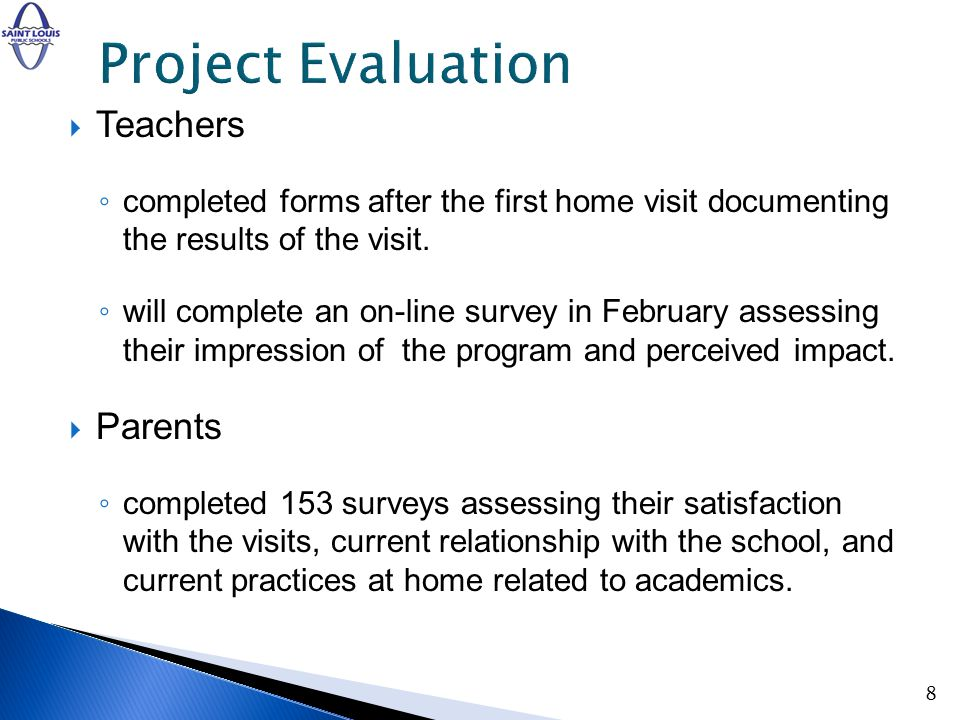 Teachers completed forms after the first home visit documenting the results of the visit.