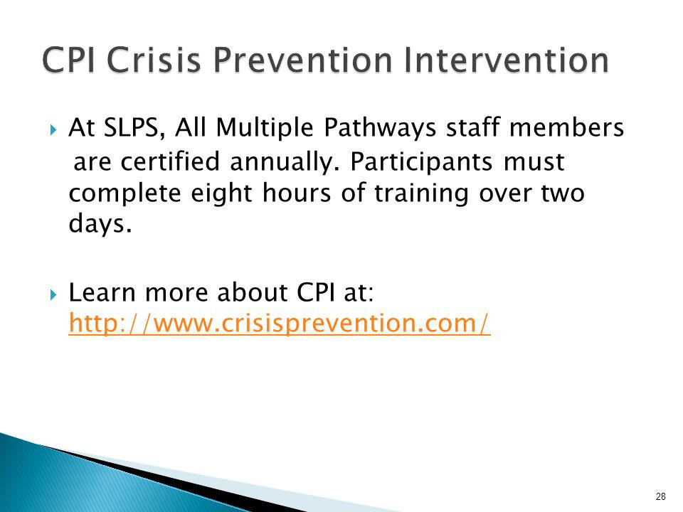 Based on the philosophy that provides for the care and safety of everyone involved in a crisis situation Gives educators the skills to safely and effectively respond to anxious, hostile or violent behavior while balancing the responsibilities of care 27