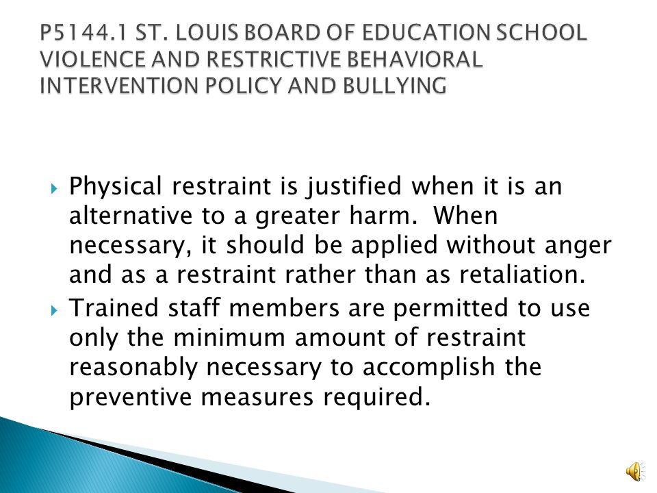 SLPS Board of Education Policy- Corporal Punishment SLPS District employees and volunteers are prohibited from administering corporal punishment to students attending the SLPS schools and from causing such punishment to be administered 5