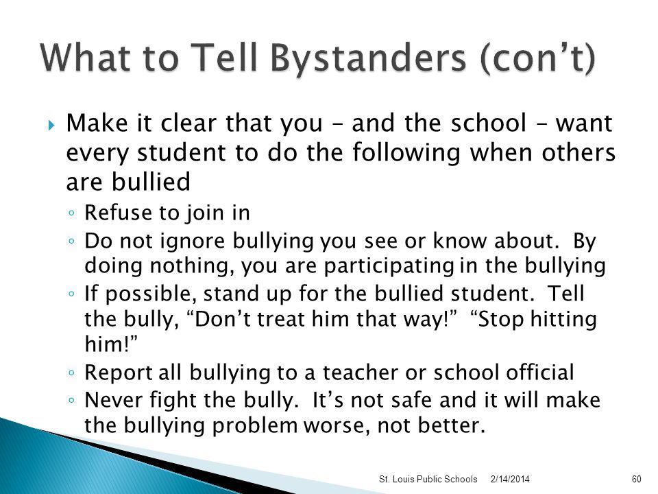 Bullying involves not only bullies and victims but also bystanders.