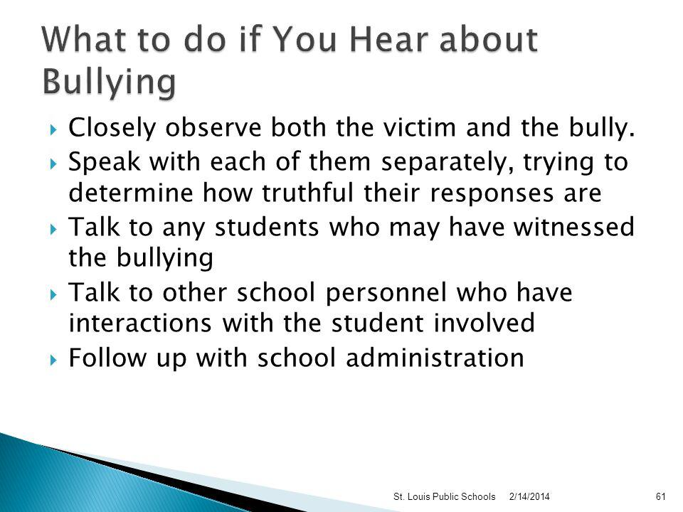Make it clear that you – and the school – want every student to do the following when others are bullied Refuse to join in Do not ignore bullying you see or know about.
