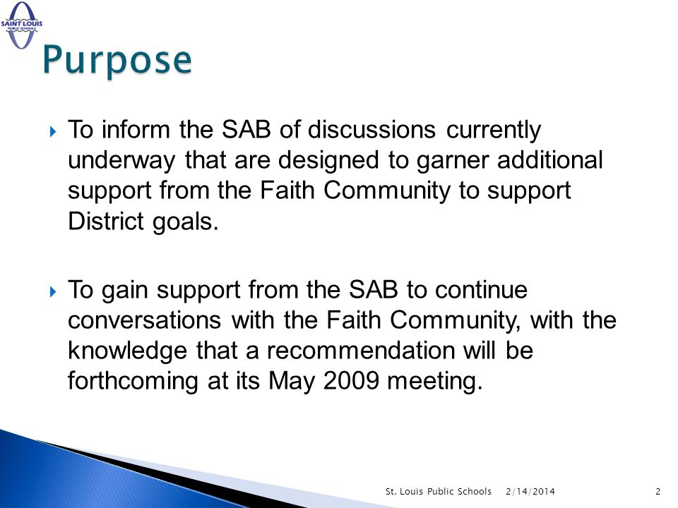 To inform the SAB of discussions currently underway that are designed to garner additional support from the Faith Community to support District goals.
