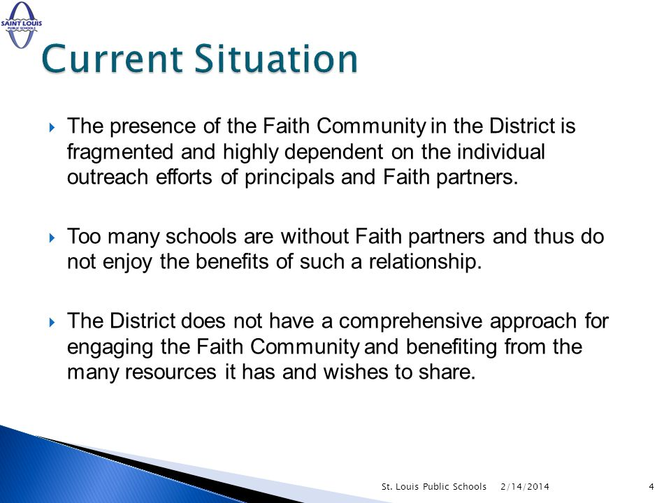 The presence of the Faith Community in the District is fragmented and highly dependent on the individual outreach efforts of principals and Faith partners.