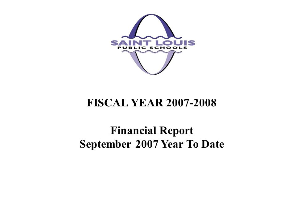 FISCAL YEAR Financial Report September 2007 Year To Date
