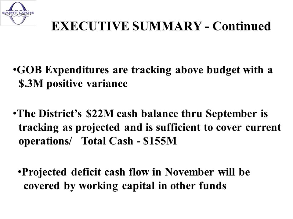 EXECUTIVE SUMMARY - Continued GOB Expenditures are tracking above budget with a $.3M positive variance The Districts $22M cash balance thru September