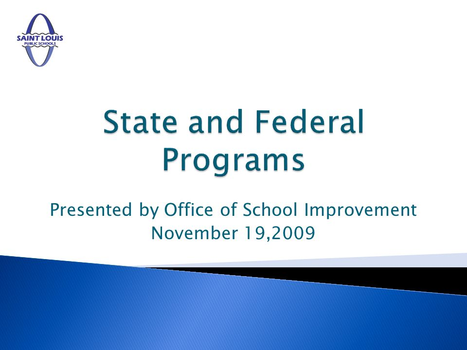 State and Federal Programs provide targeted support to at-risk students in a variety of venues Information session will provide a brief overview of foci of fund expenditures Federal funds received: Regular Allocation $27,743,313 Stimulus Allocation $12,841,102 Total $40,584,517 2/14/20142St.