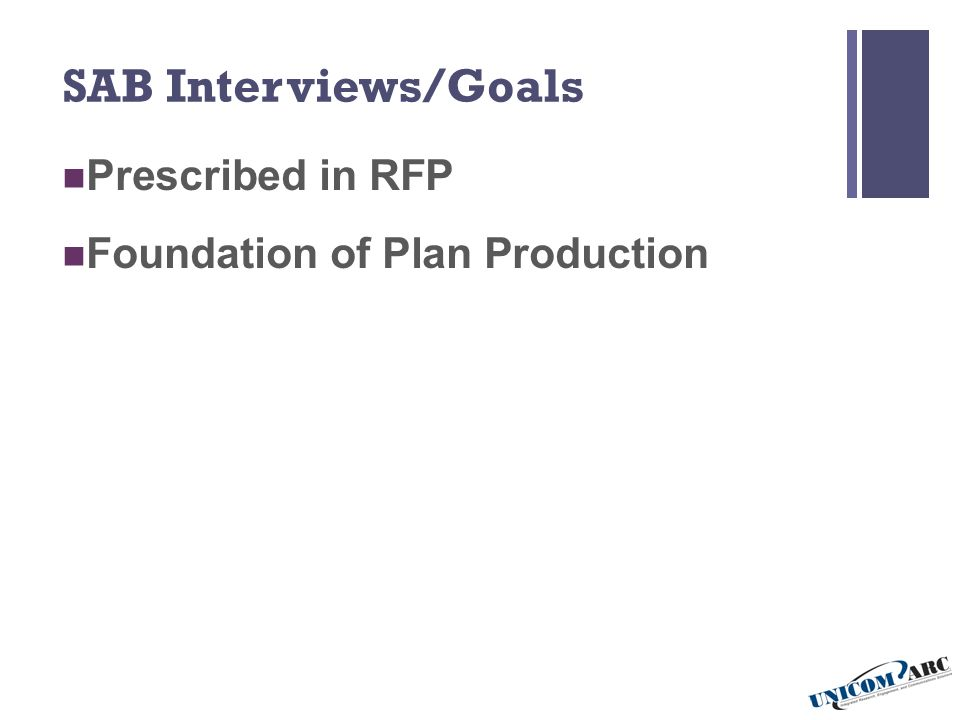 SAB Interviews/Goals Prescribed in RFP Foundation of Plan Production