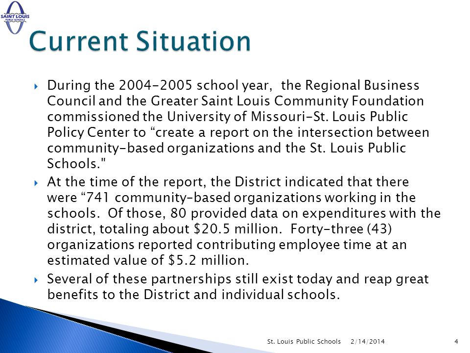 During the 2004-2005 school year, the Regional Business Council and the Greater Saint Louis Community Foundation commissioned the University of Missou