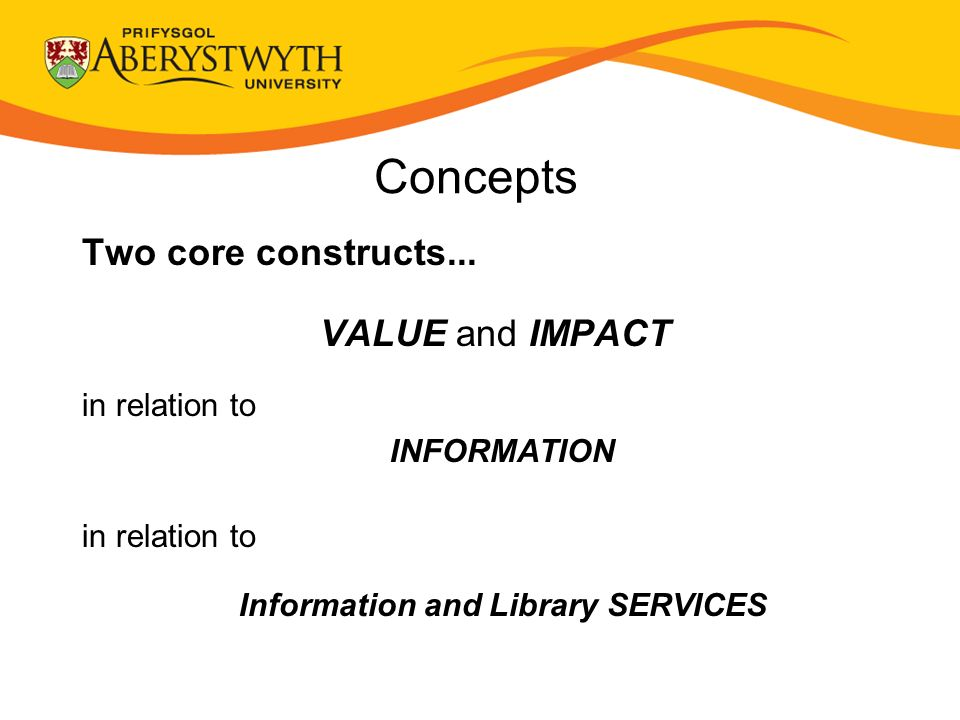 Concepts Two core constructs...