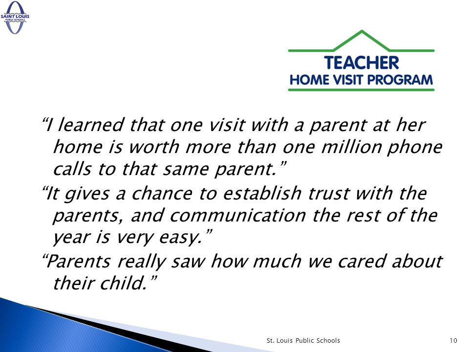 I learned that one visit with a parent at her home is worth more than one million phone calls to that same parent.