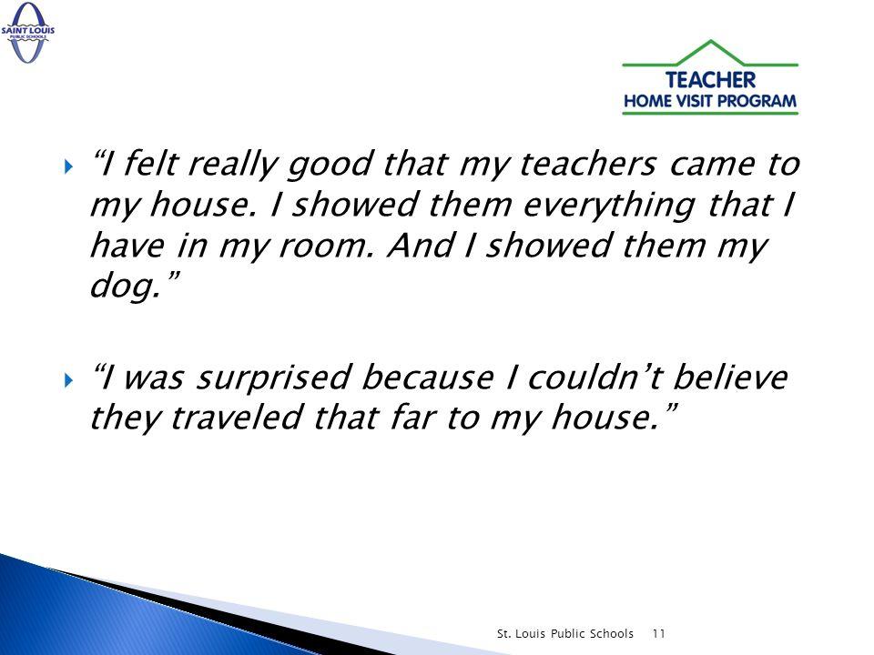11 I felt really good that my teachers came to my house.