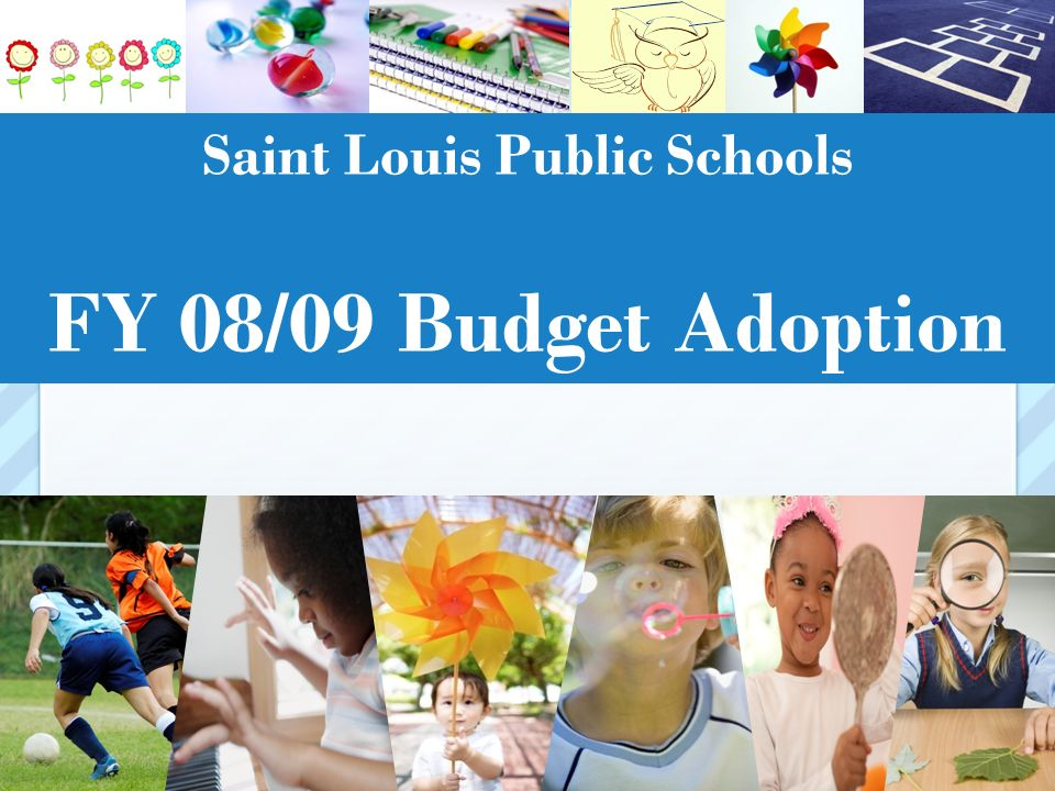 Saint Louis Public Schools FY 08/09 Budget Adoption