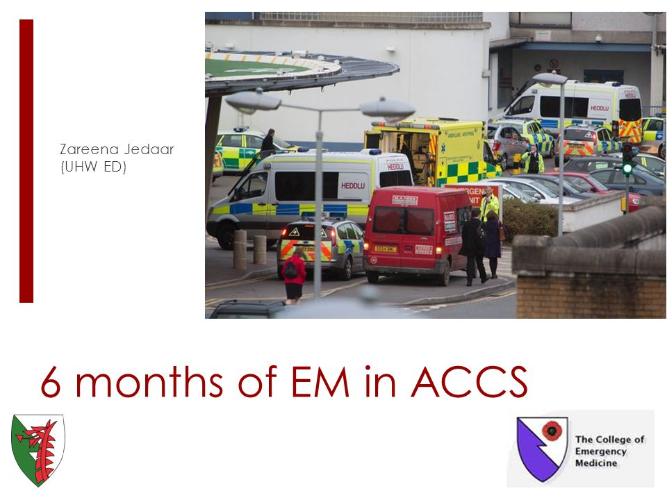 6 months of EM in ACCS Zareena Jedaar (UHW ED)