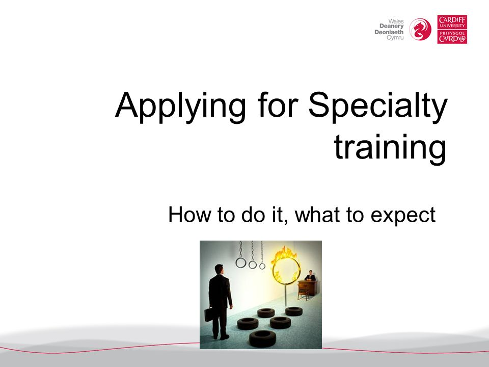 Applying for Specialty training How to do it, what to expect