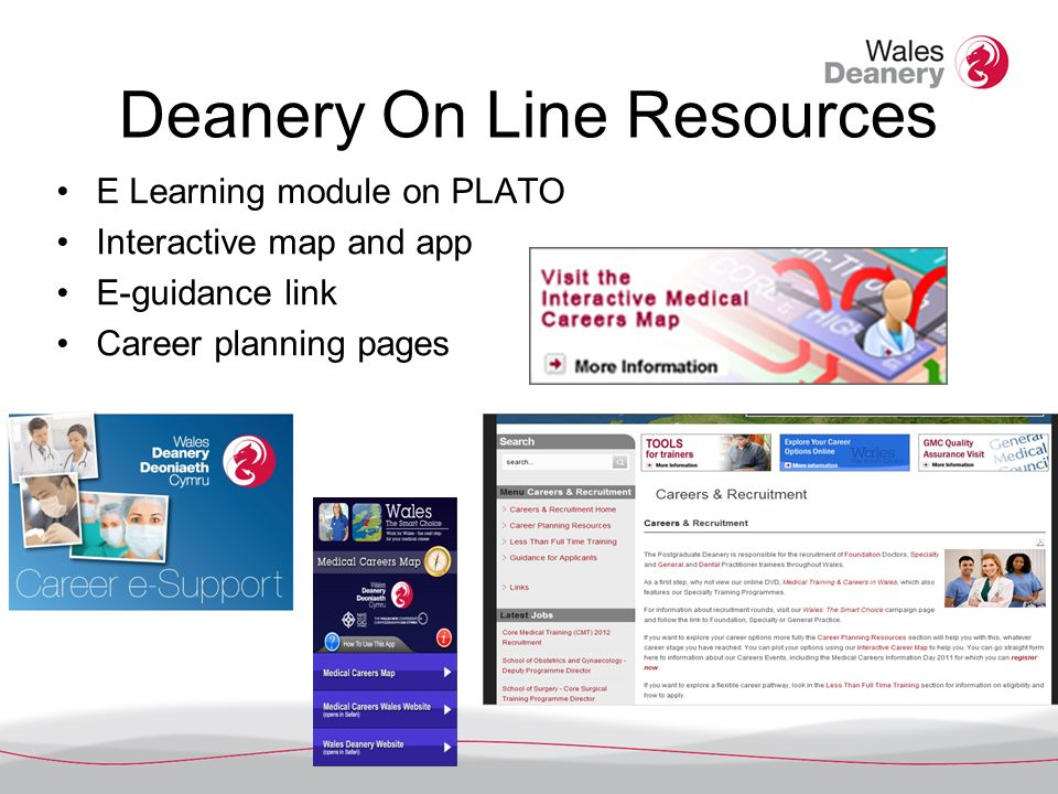 Deanery On Line Resources E Learning module on PLATO Interactive map and app E-guidance link Career planning pages