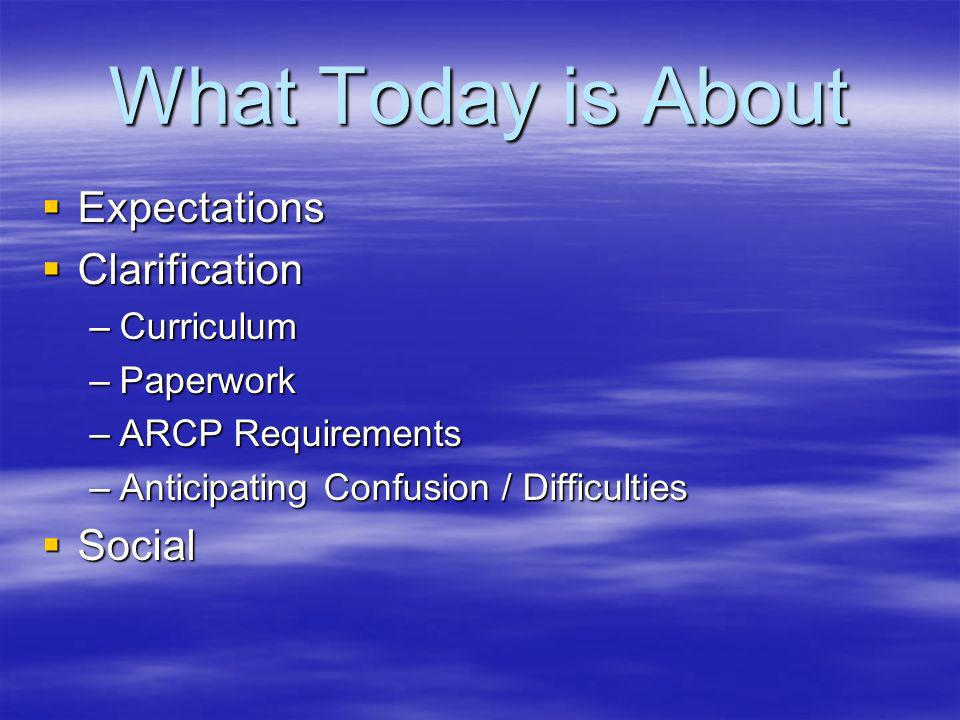 Expectations Yours Yours –Training –Teaching –Supervision Ours Ours –Maximising Opportunities –Be Proactive –Paperwork
