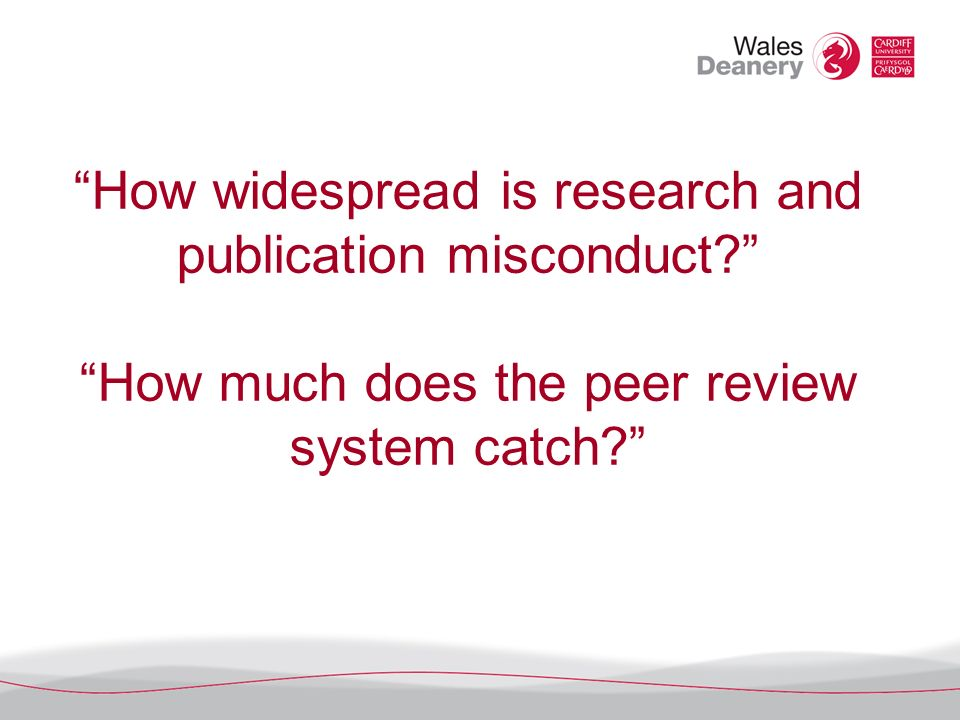 How widespread is research and publication misconduct How much does the peer review system catch