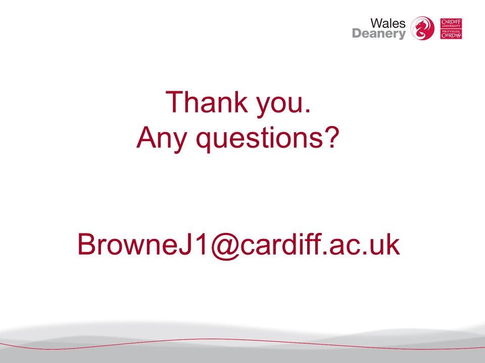 Thank you. Any questions BrowneJ1@cardiff.ac.uk