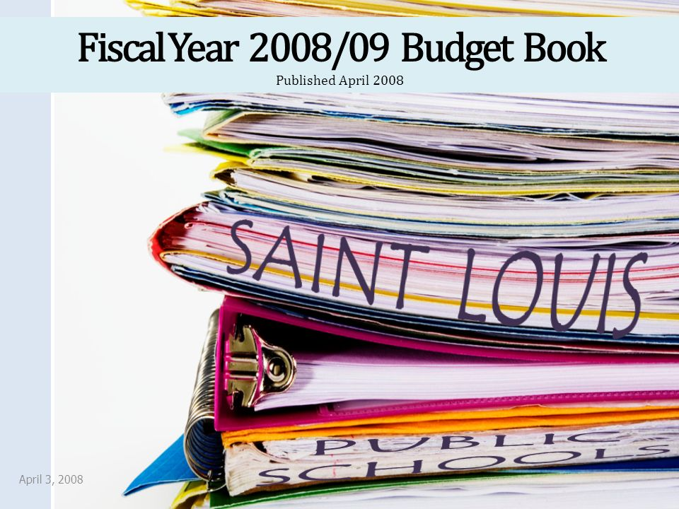 Fiscal Year 2008/09 Budget Book Published April 2008 April 3, 2008