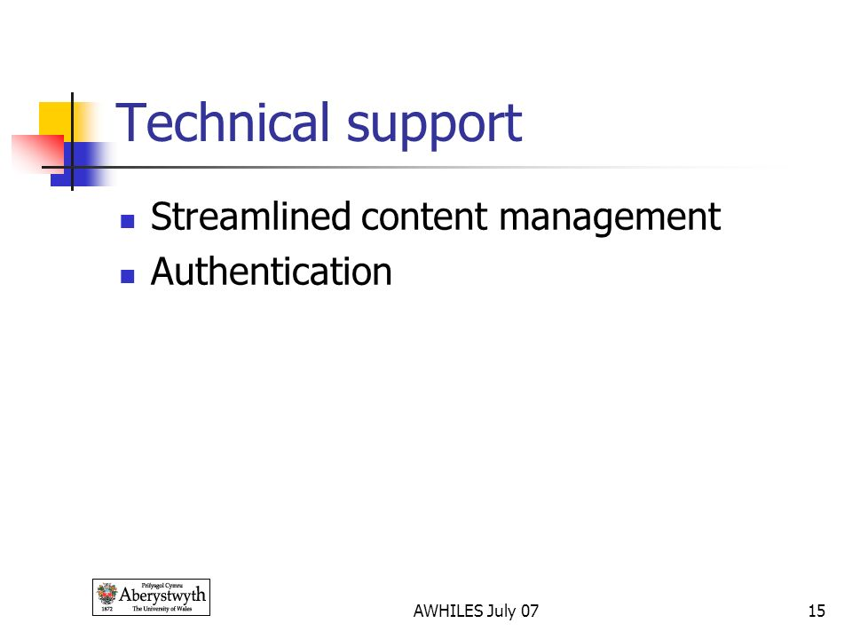 AWHILES July 0715 Technical support Streamlined content management Authentication